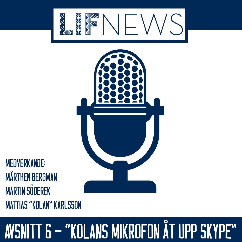 """Avsnitt 6 – """"Kolans mikrofon åt upp Skype"""""""